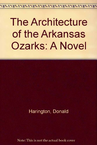 9780316347617: The Architecture of the Arkansas Ozarks: A Novel