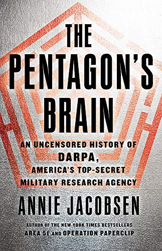 9780316349475: The Pentagon's Brain: An Uncensored History of DARPA, America's Top-Secret Military Research Agency