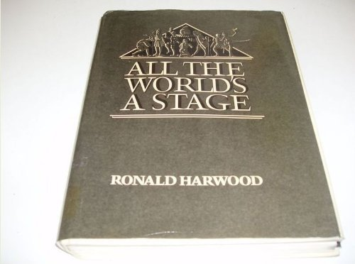 All The World's A Stage.: Harwood, Ronald.