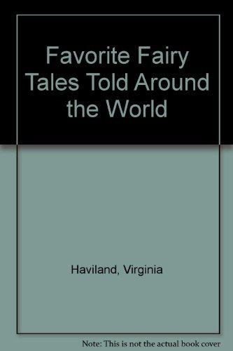 Favorite Fairy Tales Told Around the World: Virginia Haviland, S.