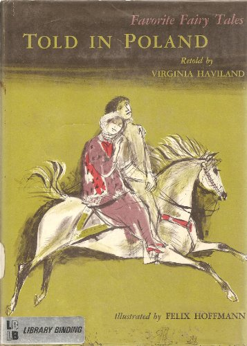 Favorite Fairy Tales Told in Poland [Jun: Virginia Haviland; Felix