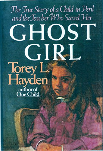 9780316351676: Ghost Girl: The True Story of a Child in Peril and the Teacher Who Saved Her