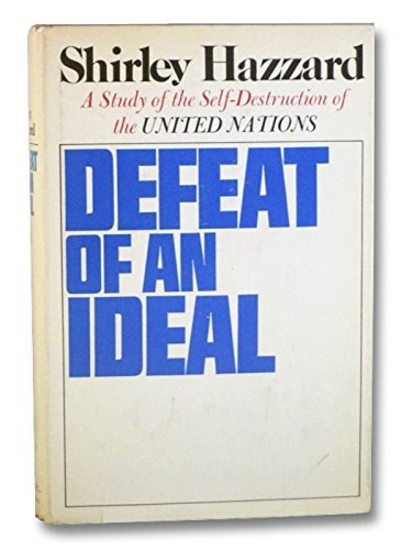 Defeat of an Ideal: A study of the self-destruction of the United Nations