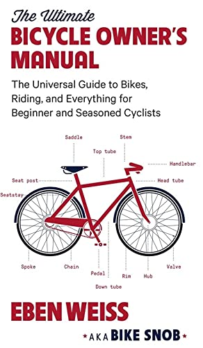 9780316352680: The Ultimate Bicycle Owner's Manual: The Universal Guide to Bikes, Riding, and Everything for Beginner and Seasoned Cyclists