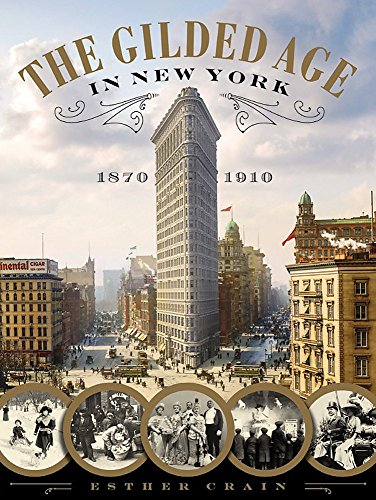 9780316353663: The Gilded Age In New York, 1870 - 1910