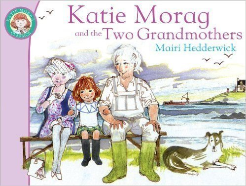 9780316354004: Katie Morag and the Two Grandmothers