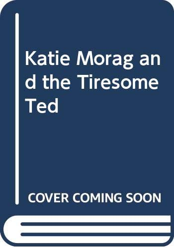 9780316354011: Katie Morag and the Tiresome Ted