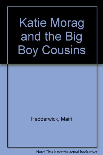 9780316354035: Katie Morag and the Big Boy Cousins