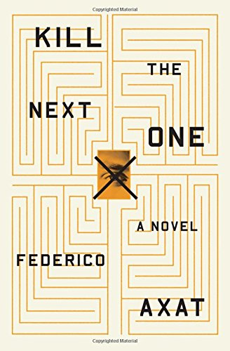 Kill the Next One: Federico Axat