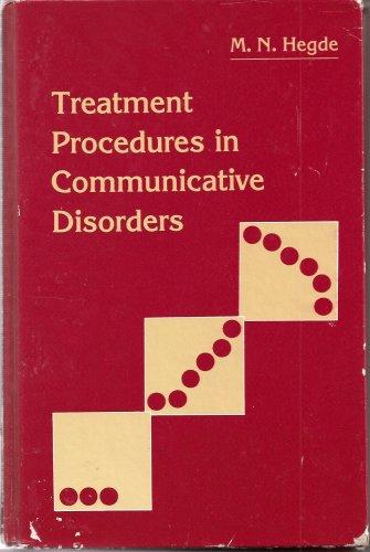 Treatment Procedures in Communicative Disorders: M. N. Hedge