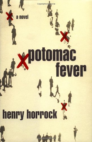 Potomac Fever: A Novel: Horrock, Henry