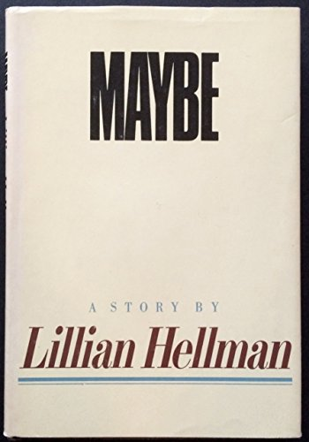 Maybe : A Story: Hellman, Lillian