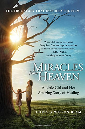 9780316355322: Miracles from Heaven: A Little Girl and Her Amazing Story of Healing