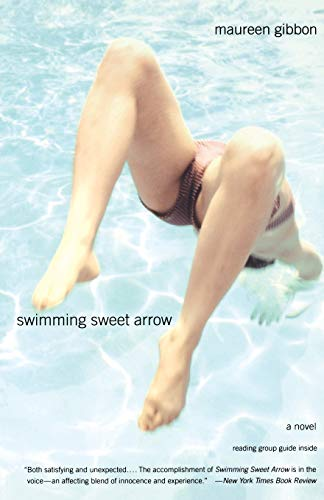Swimming Sweet Arrow : A Novel: Gibbon, Maureen