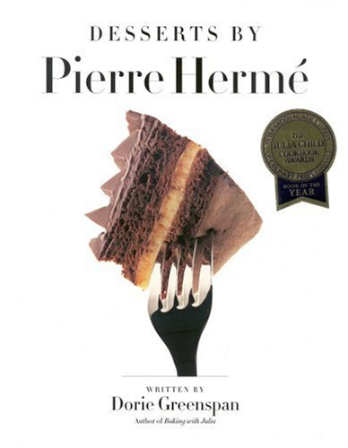 Desserts by Pierre Herme (0316357200) by Pierre Herme; Dorie Greenspan