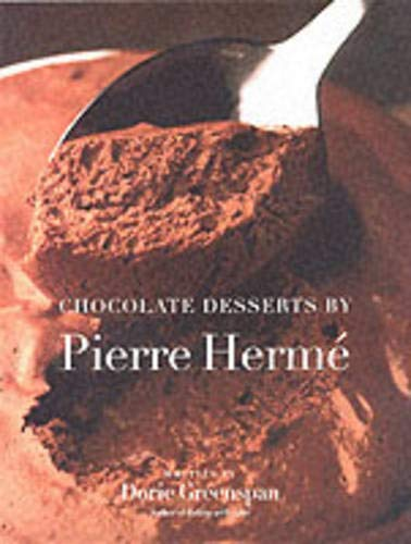 Chocolate Desserts by Pierre Herme (0316357413) by Dorie Greenspan; Pierre Herme
