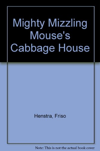 9780316357791: Mighty Mizzling Mouse's Cabbage House