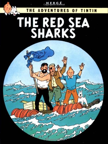 THE RED SEA SHARKS (The Adventures of Tintin Series)
