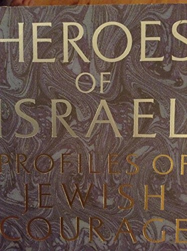 9780316359016: Heroes of Israel: Profiles of Jewish Courage