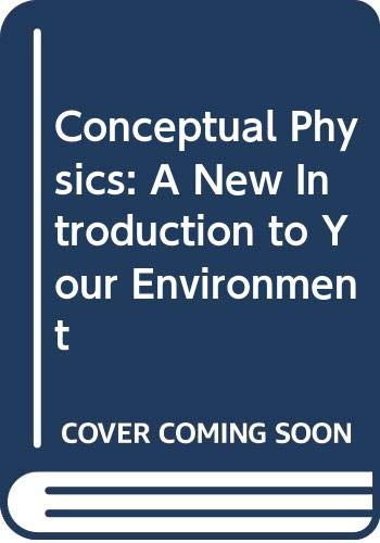 9780316359641: Conceptual Physics: A New Introduction to Your Environment