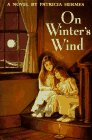 On Winter's Wind: A Novel (0316359785) by Patricia Hermes