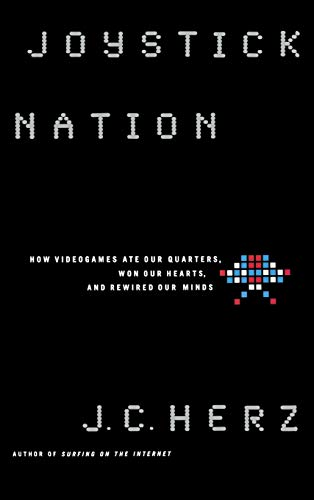 9780316360074: Joystick Nation: How Videogames Ate Our Quarters, Won Our Hearts, and Rewired Our Minds