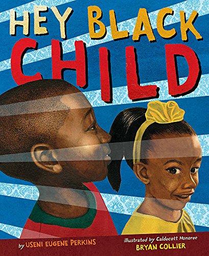 Hey Black Child: Useni Eugene Perkins