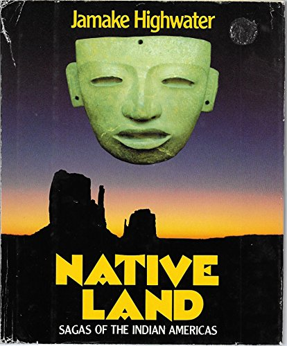 9780316360876: Native Land: Sagas of the Indian Americas