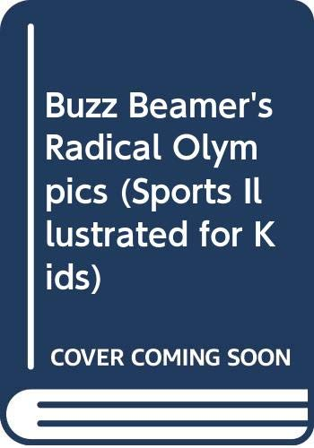 9780316364522: Buzz Beamer's Radical Olympics (Sports Illustrated for Kids)