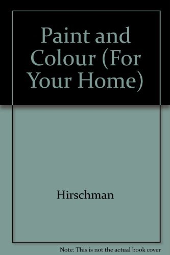 Paint & Color (For Your Home): Hirschman, Jessica Elin,