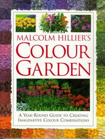 9780316364997: MALCOLM HILLIER'S COLOUR GARDEN