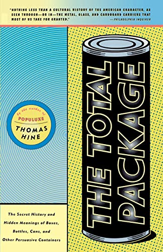 9780316365468: The Total Package: The Secret History and Hidden Meanings of Boxes, Bottles, Cans, and Other Persuasive Containers