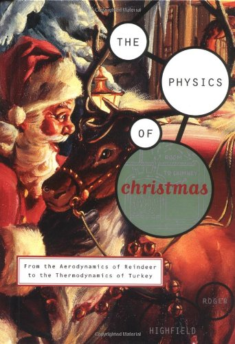 9780316366113: The Physics of Christmas: From the Aerodynamics of Reindeer to the Thermodynamics of Turkey