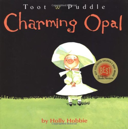 Charming Opal (Toot & Puddle): Hobbie, Holly