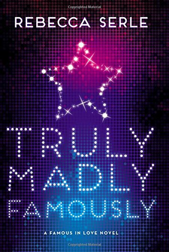 9780316366403: Truly Madly Famously (Famous in Love)