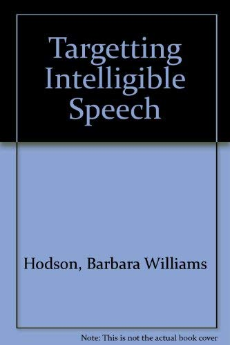 9780316367998: Targeting Intelligible Speech: A Phonological Approach to Remediation