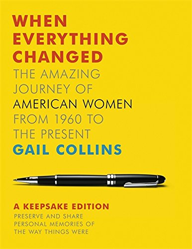 9780316369824: When Everything Changed: A Keepsake Journal: The Amazing Journey of American Women from 1960 to the Present