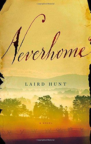 Neverhome: A Novel: Hunt, Laird