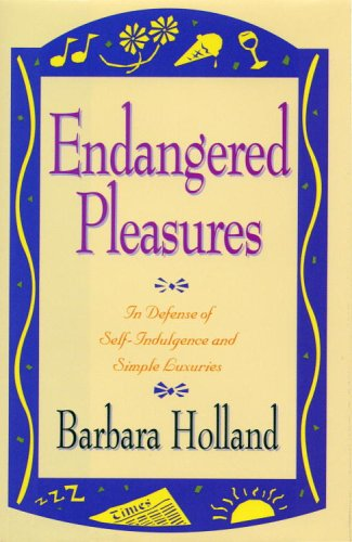 9780316370882: Endangered Pleasures; In Defense of Naps Bacon Martinis Profanity and Other Indulgences