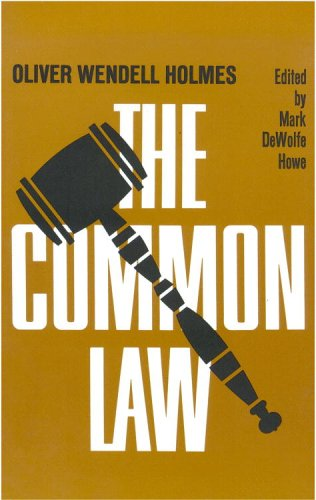 Common Law: Oliver Wendell Holmes
