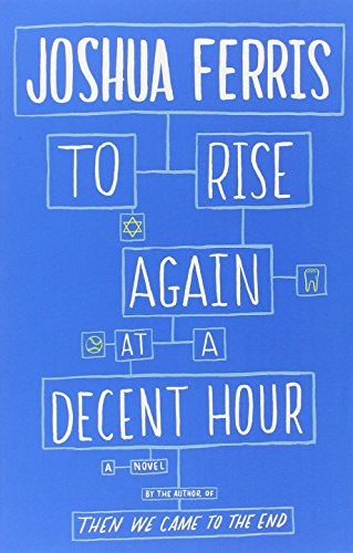 9780316371476: To Rise Again at a Decent Hour: A Novel