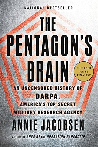 9780316371667: The Pentagon's Brain: An Uncensored History of DARPA, America's Top-Secret Military Research Agency