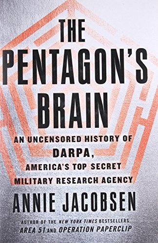 9780316371766: The Pentagon's Brain: An Uncensored History of DARPA, America's Top-Secret Military Research Agency