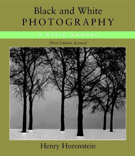 9780316373050: Black and White Photography: A Basic Manual Third Revised Edition