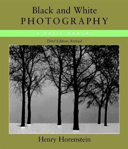 Black and White Photography : A Basic: Henry Horenstein