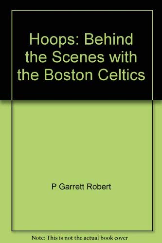 9780316373098: Hoops: Behind the Scenes with the Boston Celtics
