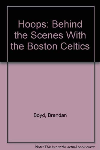 9780316373197: Hoops: Behind the Scenes With the Boston Celtics