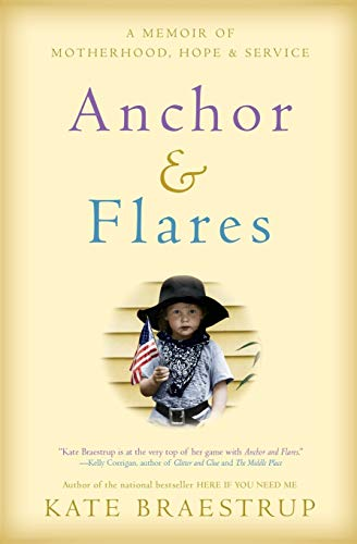 9780316373777: Anchor and Flares: A Memoir of Motherhood, Hope, and Service