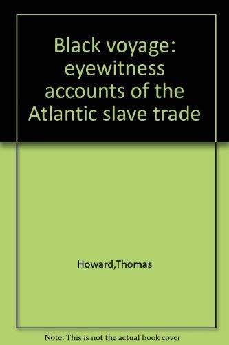 9780316374675: Black Voyage: Eyewitness Accounts of the Atlantic Slave Trade