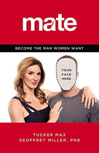 9780316375368: Mate: Become the Man Women Want